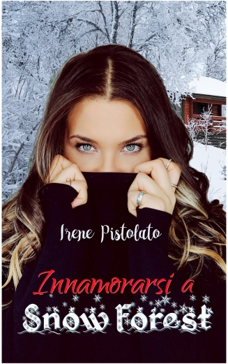 Innamorarsi a Snow Forest - Irene Pistolato